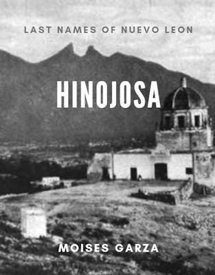 Hinojosa Last Names of Nuevo Leon