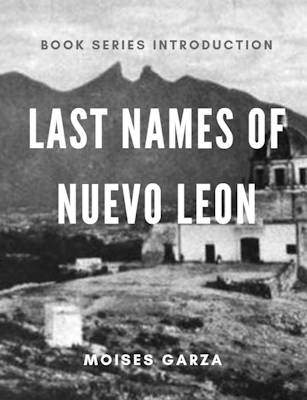 Last Names of Nuevo Leon Book Series Introduction