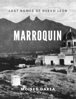 Marroquin Last Names of Nuevo Leon