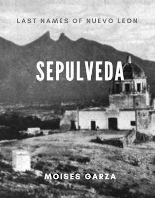 Sepulveda Last Names of Nuevo Leon