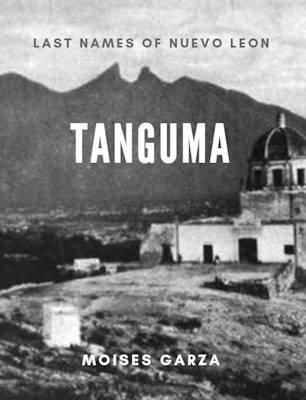 Tanguma Last Names of Nuevo Leon