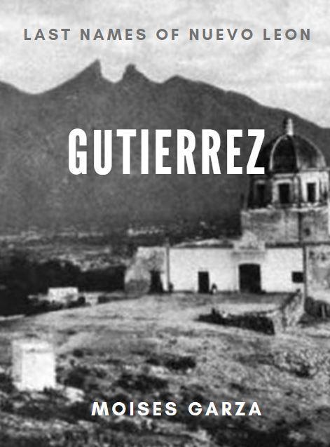 Gutierrez - Last Names of Nuevo Leon
