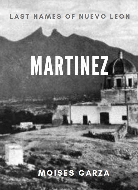 Martinez - Last Names of Nuevo Leon